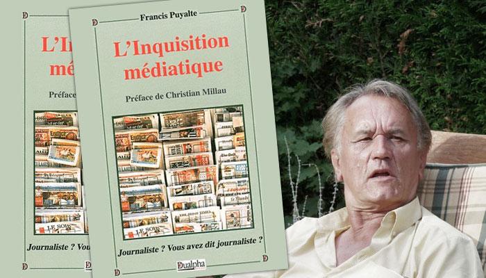 Francis Puyalte : de l'Inquisition à l'Inquisition médiatique