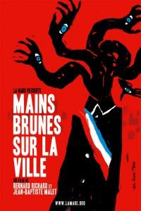 Mains brunes sur la ville, documentaire qui veut « proposer une analyse accessible au plus grand nombre et révéler le véritable visage de l'extrême droite contemporaine »