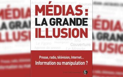 L'Ojim a lu : « Médias, la grande illusion»