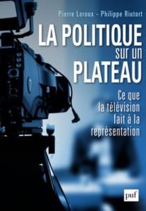 Pierre Leroux et Philippe Riutort, La politique sur un plateau (PUF)