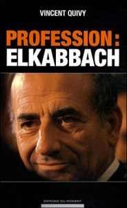 Profession : Elkabbach, de Vincent Quivy