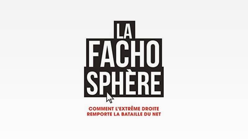"""<span class=""""dquo"""">«</span> La Fachosphère » de Doucet et Albertini : une occasion manquée"""
