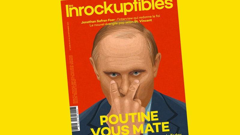 Poutine et Russie bashing : les Inrocks en pointe