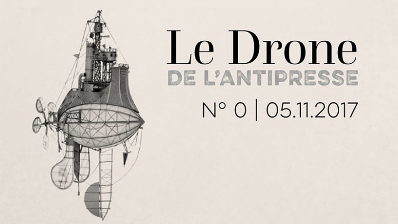 L'Antipresse lance son Drone