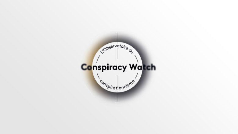 Conspiracy Watch : observatoire objectif du complotisme ou bras armé du gauchisme ?