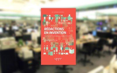 Rédactions en invention, essai sur les mutations des médias d'information de Jean-Marie Charon