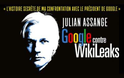 Google contre Wikileaks : la rencontre surprenante de Julian Assange et Eric Schmidt