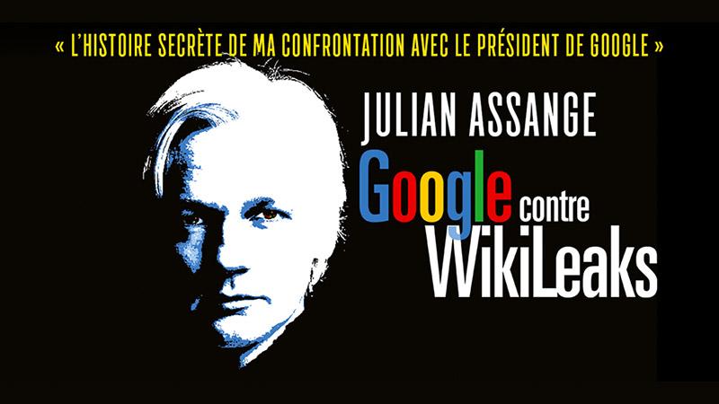 Google contre Wikileaks la rencontre surprenante de Julian Assange et Eric Schmidt
