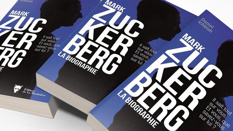Mark Zuckerberg, une biographie exemplaire par Daniel Ichbiah