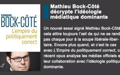 Mathieu Bock-Côté décrypte l'idéologie médiatique dominante