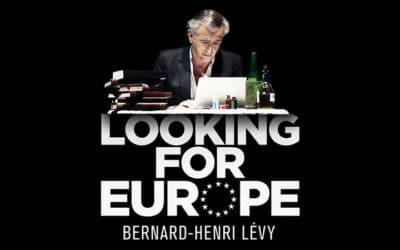 Le monde médiatique en soutien à Looking for Europe de BHL