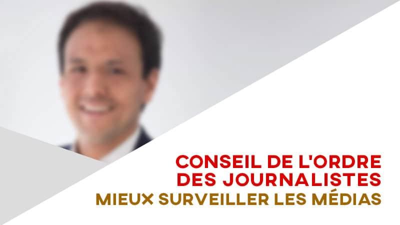 Conseil de l'Ordre des journalistes: mieux surveiller les médias