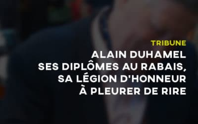Tribune libre: Alain Duhamel, ses diplômes au rabais, sa légion d'honneur à pleurer derire