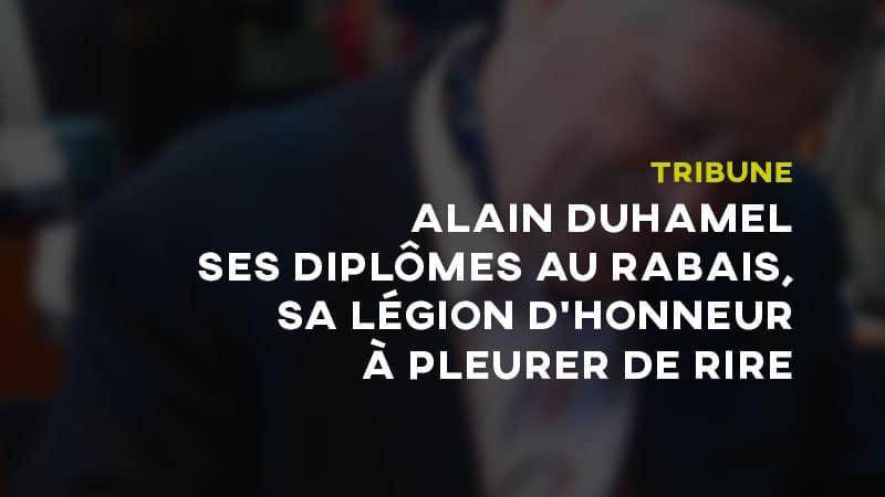 Tribune libre : Alain Duhamel, ses diplômes au rabais, sa légion d'honneur à pleurer de rire