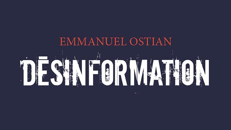 Désinformation, un livre d'Emmanuel Ostian, du bon et du franchement mauvais
