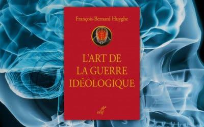 Cinq questions à François-Bernard Huyghe sur l'art de la guerre idéologique