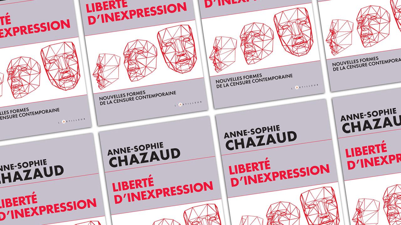 Liberté d'inexpression : entretien avec Anne-Sophie Chazaud