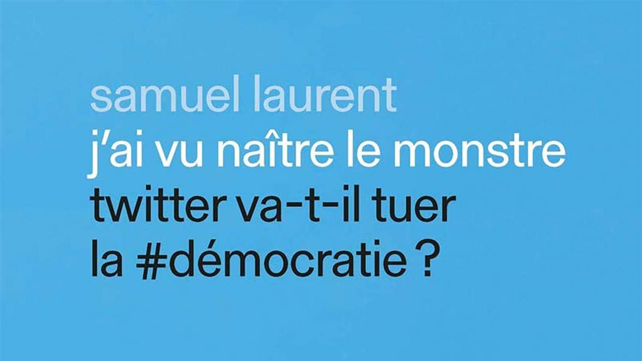 Samuel Laurent et le monstre Twitter