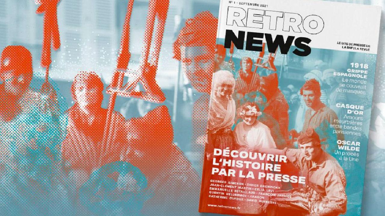 Retronews, la revue de presse (papier) de laBNF